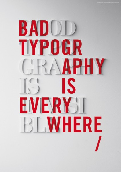 http://society6.com/product/bad-typography-is-everywhere--good-typography-is-invisible_print#1=45